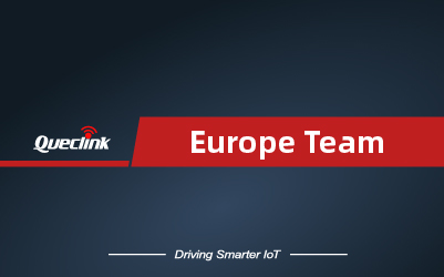 Queclink Europe Team Able to Work Seamlessly with Our Customers