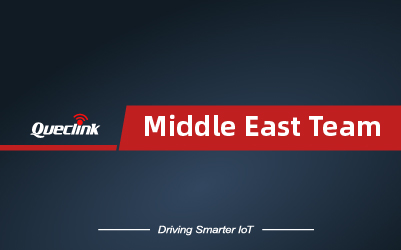 Queclink Middle East Team Actively Serving Customers There for 8+ Years